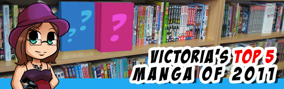 Victoria's Top 5 Manga of 2011