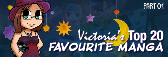 Victoria's Favourites: Top 20 Manga (Part 01)