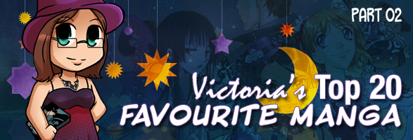 Victoria's Favourites: Top 20 Manga (Part 02)