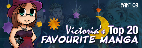 Victoria's Favourites: Top 20 Manga (Part 03)