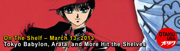 Otaku USA: On The Shelf - March 13, 2013